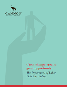 Great change creates great opportunity: The Department of Labor Fiduciary Ruling