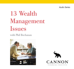 13 Wealth Management Issues - Digital Audio Series