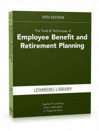 Tools & Techniques of Employee Benefit and Retirement Planning, 15th Edition